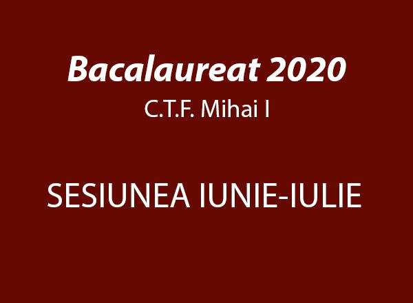BACALAUREAT 2020 SESIUNEA IUNIE-IULIE